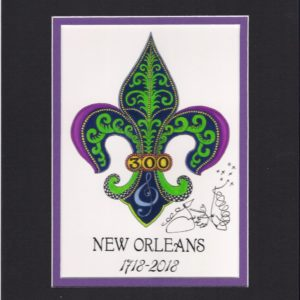 New Orleans 300 Anniversary  1718-2018, matted to fit an 8″ x 10″ frame
