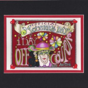 Mother's Day Off 1 Day Off Coupon, matted to fit an 8″ x 10″ frame